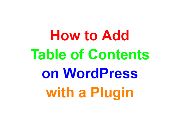 How to add table of contents on wordpress with a plugin